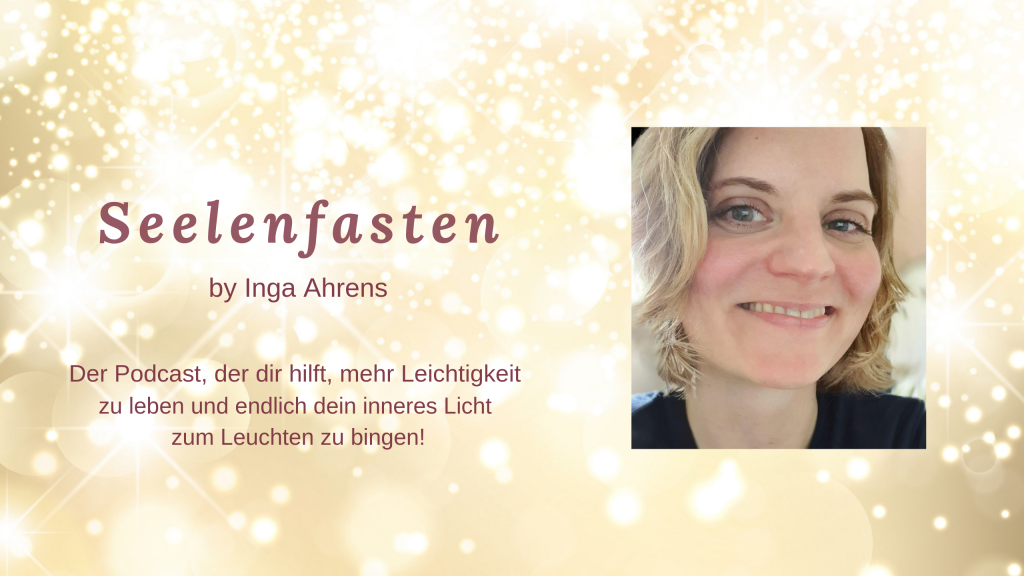 Seelenfasten Podcast by Inga Ahrens
