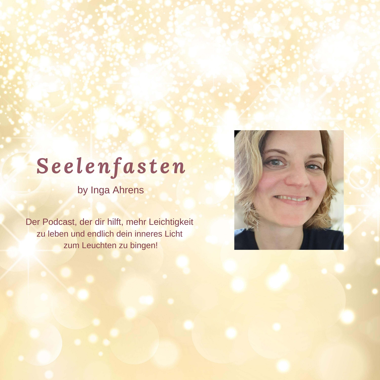 Der Seelenfasten Podcast by Inga Ahrens – Inga Ahrens